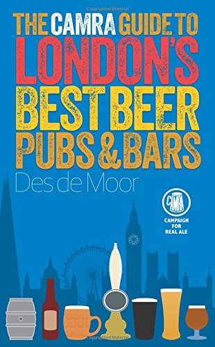 The Camra Guide to London's Best Beer, Pubs & Bars [Lingua Inglese]