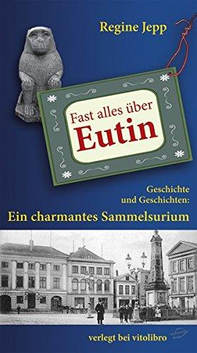 Fast alles über Eutin: Geschichte und Geschichten: Ein charmantes Sammelsurium