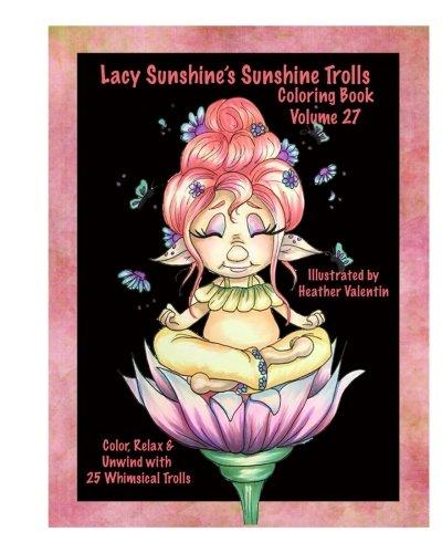 Lacy Sunshine's Sunshine Trolls Coloring Book Volume 27: Whimsical Lovable Bright-Eyed Trolls Coloring For All Ages (Lacy Sunshine Coloring Books)