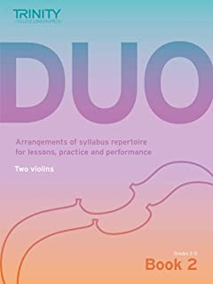 Trinity College London Duo - Two Violins: Book 2 (Grades 3-5): Arrangements of syllabus repertoire for lessons, practice a...