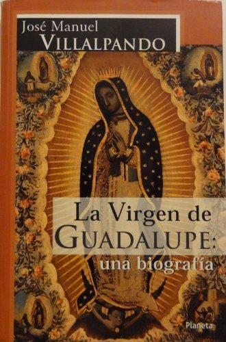 La Virgen De Guadalupe (Spanish Edition) by Jose Manuel Villalpando (2004-06-30)