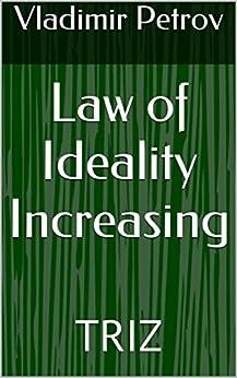 [Vladimir Petrov]のLaw of Ideality Increasing: TRIZ (English Edition)