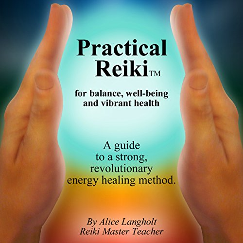 Practical Reiki: For Balance, Well-Being, and Vibrant Health audiobook cover art