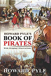 Howard Pyle's Book of Pirates : (Illustrated) With Original Illustrations