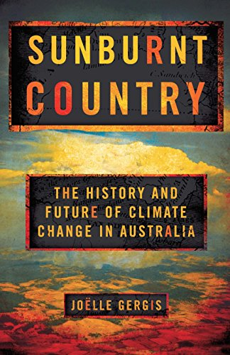 Sunburnt Country: The History and Future of Climate Change in Australia (English Edition)