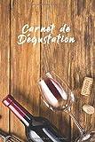 Carnet de Dégustation: Carnet de dégustation de vins: Un journal pour les amoureux de vins - cahier / livre de 120 pages dimension 15,24x 22,8 cm