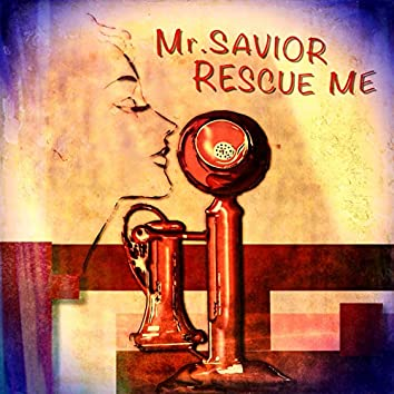 Mr. Saviour Rescue Me
