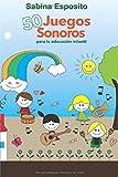 50 Juegos sonoros para la educación infantil