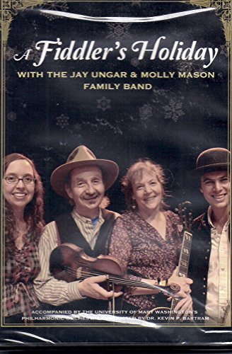 A Fiddler's Holiday with the Jay Ungar & Molly Mason Family Band