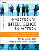 Emotional Intelligence in Action: Training and Coaching Activities for Leaders, Managers, and Teams