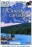 L'Ouest Canadien-Le dernier Far West