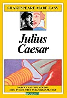 Julius Caesar (Shakespeare Made Easy)