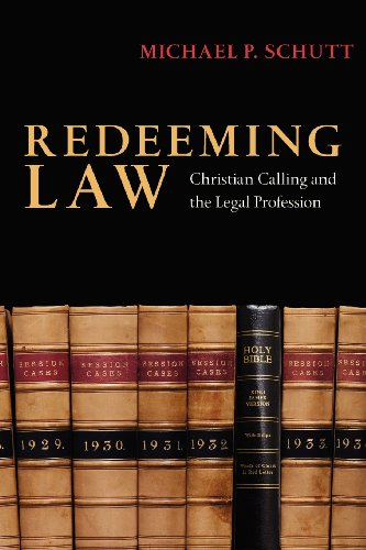 Compare Textbook Prices for Redeeming Law: Christian Calling and the Legal Profession First Edition, First Printing Edition ISBN 9780830825998 by Schutt, Michael P.