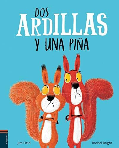 Dos ardillas y una piña (Álbumes ilustrados)