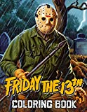 Friday The 13th Coloring Book: Great Gifts For Adults With A Bunch Of Friday The 13th Images To Color. Funny Way To Relax And Relieve Stress