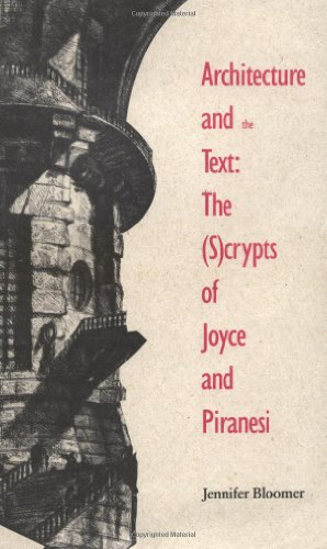 Architecture and the Text: The (S)crypts of Joyce and Piranesi (Theoretical Perspectives in Architectural History and Criticism Series)