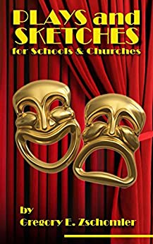 Plays and Sketches for Schools & Churches by [Gregory Zschomler]