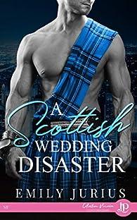 A Scottish wedding disaster par Emily Jurius