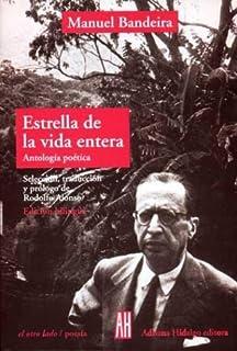 Estrella De La Vida Entera / Star of Whole Life: Antologia Poetica / Poetic Anthology (El Otro Lado/Poesia / The Other Sid...