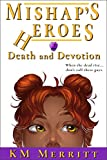Death and Devotion (Mishap's Heroes Book 2)