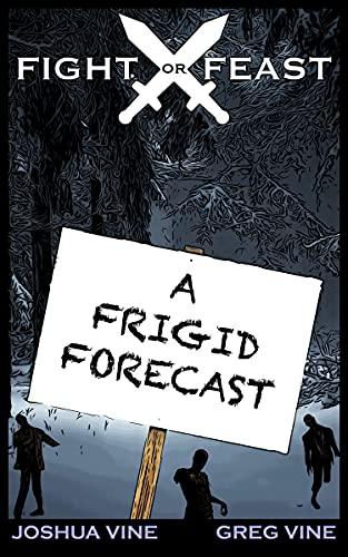 Fight or Feast: A Frigid Forecast (English Edition)