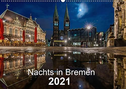Nachts in Bremen (Wandkalender 2021 DIN A2 quer)