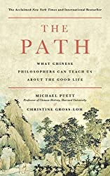 The Path: What Chinese Philosophers Can Teach Us About the Good Life - Michael Puett Book Cover