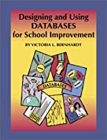 Designing and Using Databases for School Improvement 1883001951 Book Cover