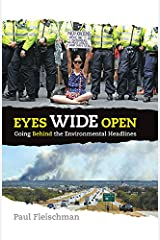 Eyes Wide Open: Going Behind the Environmental Headlines Kindle Edition