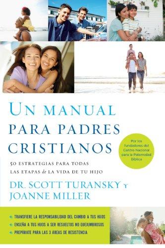 Un manual para padres cristianos: 50 estrategias para todas las etapas de la vida de tu hijo (Spanish Edition)