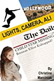Lights, Camera, Ali! (Ali Caldwell Book 2)