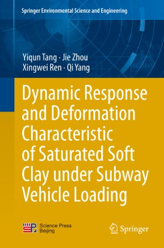Dynamic Response and Deformation Characteristic of Saturated Soft Clay under Subway Vehicle Loading (Springer Environmental Science and Engineering) (English Edition)