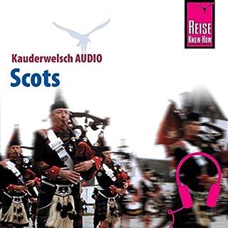 Scots     Reise Know-How Kauderwelsch AUDIO              Autor:                                                                                                                                 Manfred Malzahn                               Sprecher:                                                                                                                                 Sharon Pyott,                                                                                        Kerstin Belz                      Spieldauer: 37 Min.     Noch nicht bewertet     Gesamt 0,0