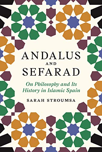 Andalus and Sefarad: On Philosophy and Its History in Islamic Spain (Jews, Christians, and Muslims from the Ancient to the Modern World) (English Edition)