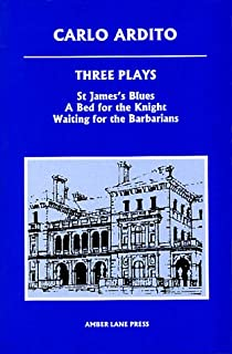"""Three Plays: """"St.James's Blues"""", """"A Bed for the Knight"""", """"Waiting for the Barbarians"""""""