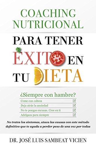 Coaching nutricional para tener éxito en tu dieta:...