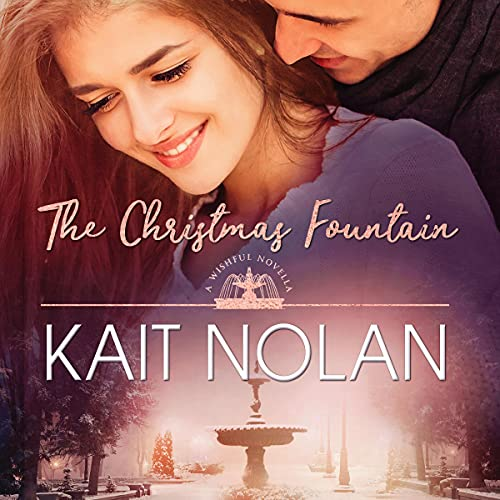 The Christmas Fountain Audiobook By Kait Nolan cover art