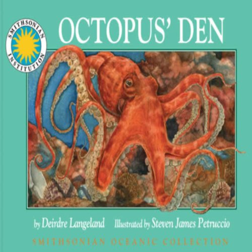 Octopus' Den     A Smithsonian Oceanic Collection Book               By:                                                                                                                                 Deirdre Langeland                               Narrated by:                                                                                                                                 Peter Thomas                      Length: 8 mins     1 rating     Overall 5.0