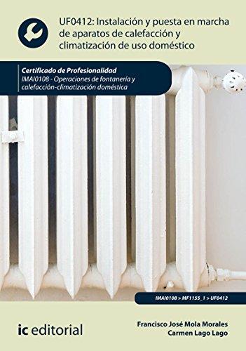 Instalación y puesta en marcha de aparatos de calefacción y climatización de uso doméstico. IMAI0108 - Operaciones de fontanería y calefacción-climatización doméstica
