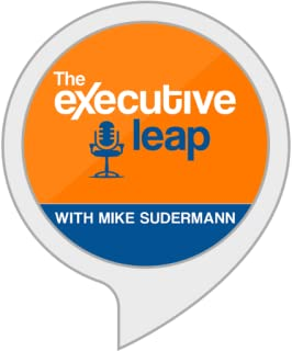 The Executive Leap with Mike Sudermann