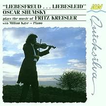 Liebesfreud... Liebesleid: Oscar Shumsky Plays the Music of Fritz Kreisler