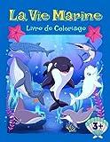 La vie Marine: Livre de Coloriage pour Enfants, Filles et Garçons à Partir de 3 Ans