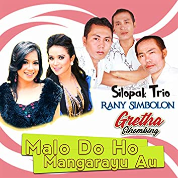 Malo Do Ho Mangarayu Au (feat. Rany Simbolon, Silopak Trio)