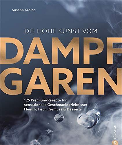 Christian Verlag GmbH Die hohe Kunst vom Dampfgaren Bild