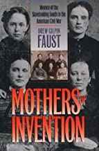 Mothers of Invention: Women of the Slaveholding South in the American Civil War (Fred W. Morrison Series in Southern Studies) by Faust, Drew Gilpin (1996) Hardcover