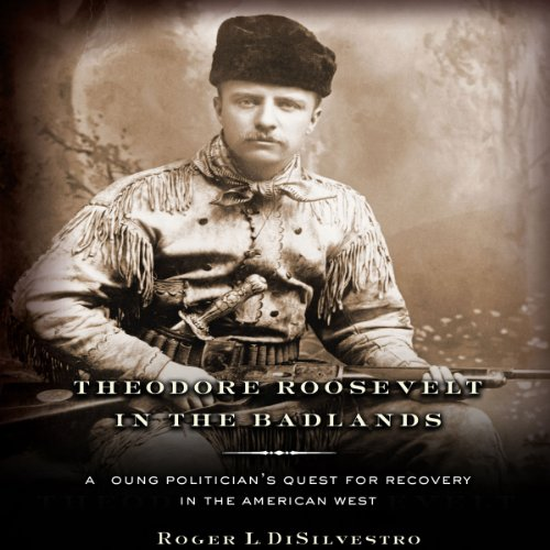 Theodore Roosevelt in the Badlands audiobook cover art