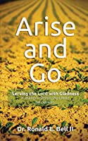 Arise and Go: Serving with gladness - Developing a Heart For Outreach