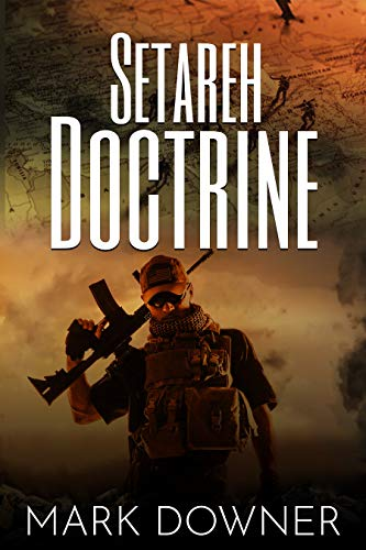 SETAREH DOCTRINE: A Nightmare WWII Weapon Reappears by [Mark Downer]