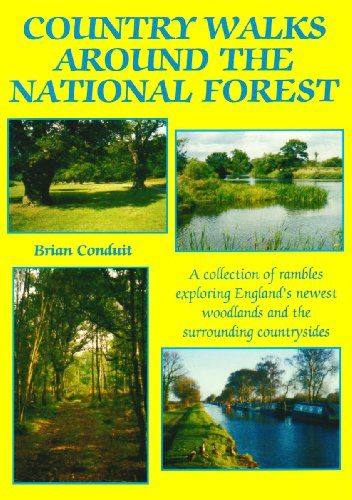 Country Walks Around the National Forest: A Collection of Rambles Exploring England's Newest Woodlands and the Surrounding Countrysides