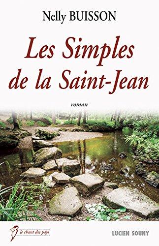 """Les Simples de la Saint-Jean: Par l'auteur du best-seller """"La maison au bout du village"""" (Le chant des pays)"""